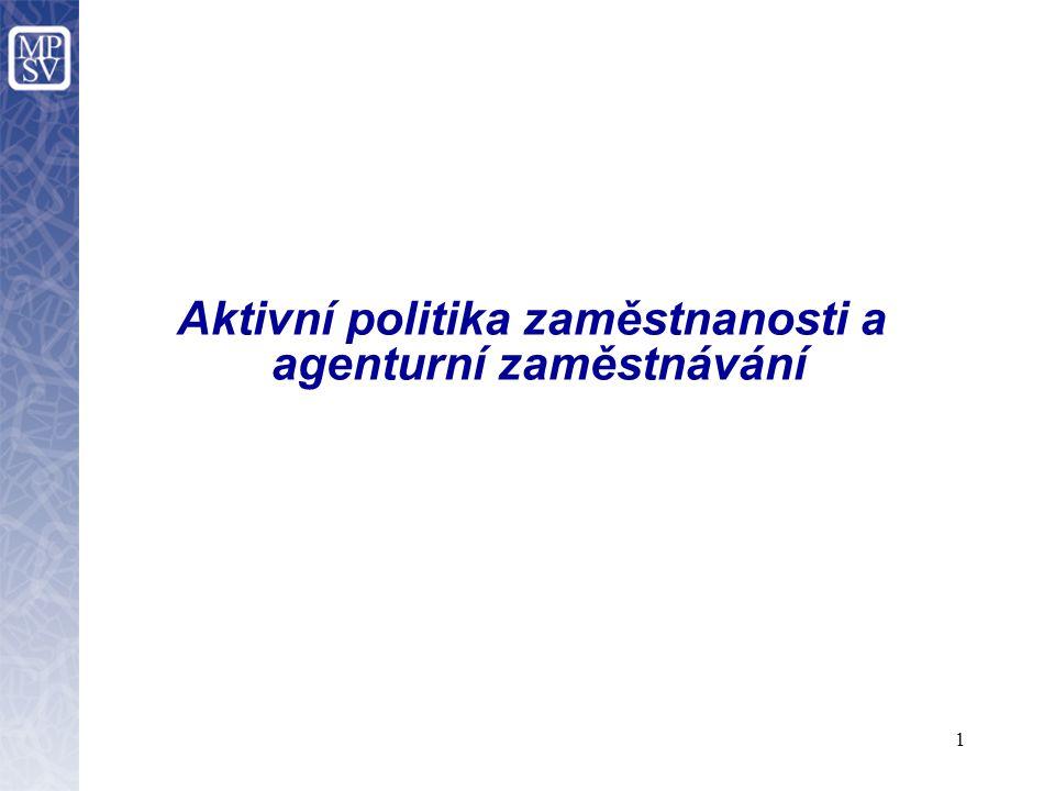 1 Aktivní politika zaměstnanosti a agenturní zaměstnávání