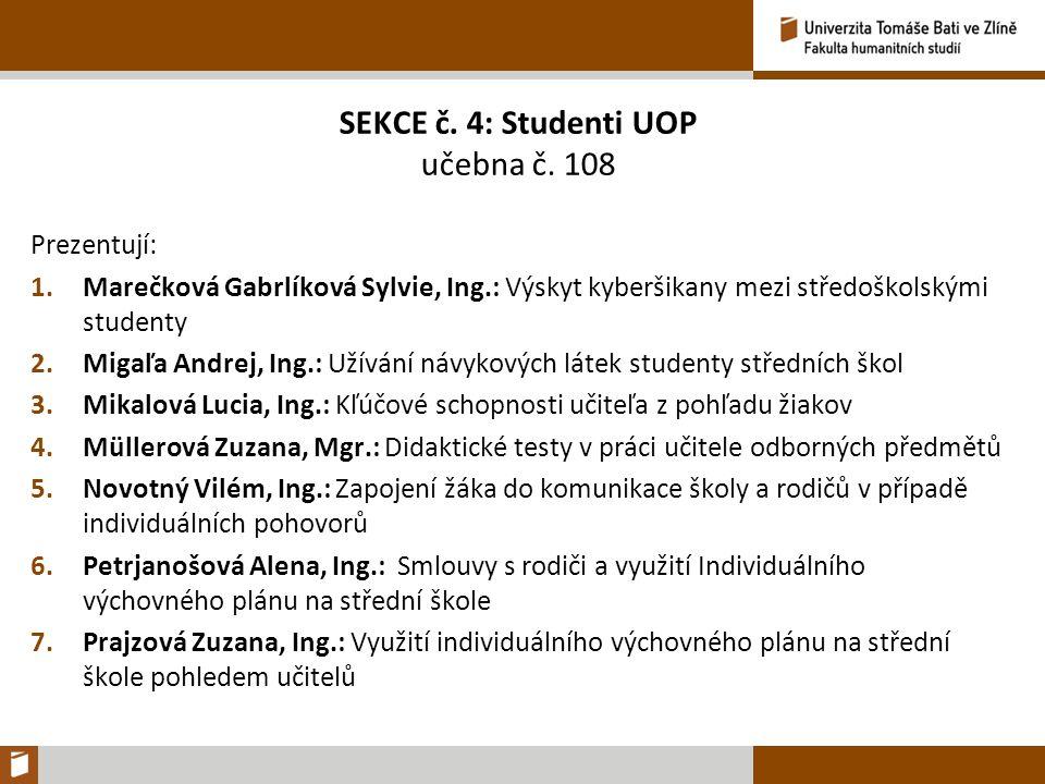 SEKCE č. 4: Studenti UOP učebna č.
