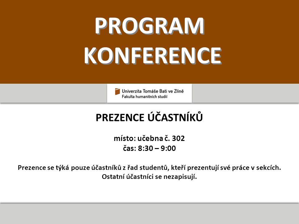 PROGRAM KONFERENCE PREZENCE ÚČASTNÍKŮ místo: učebna č.