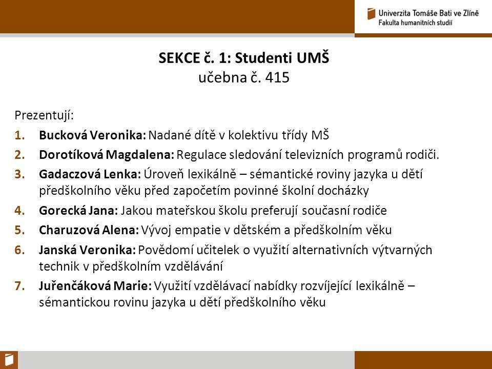 SEKCE č. 1: Studenti UMŠ učebna č.