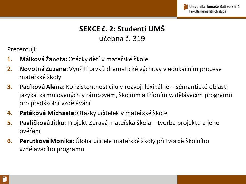 SEKCE č. 2: Studenti UMŠ učebna č.