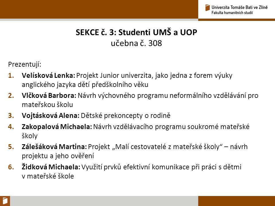 SEKCE č. 3: Studenti UMŠ a UOP učebna č.