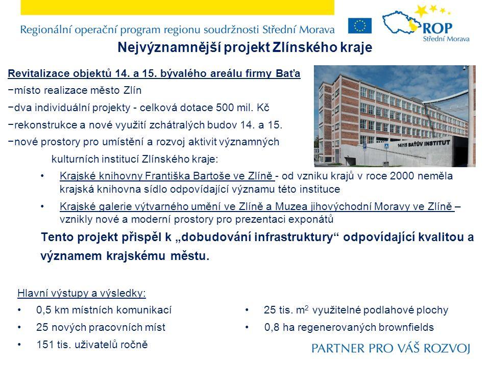 Nejvýznamnější projekt Zlínského kraje Revitalizace objektů 14.