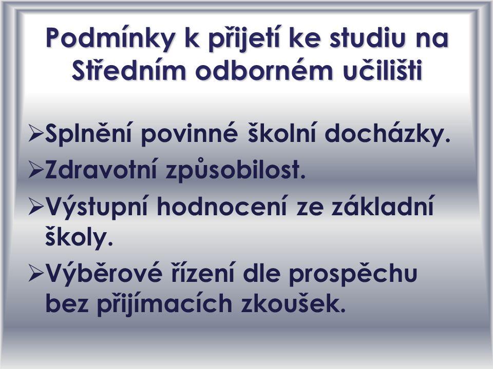 Podmínky k přijetí ke studiu na Středním odborném učilišti SSplnění povinné školní docházky.