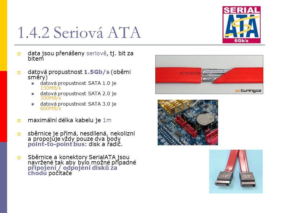 1.4.2 Seriová ATA  data jsou přenášeny seriově, tj.