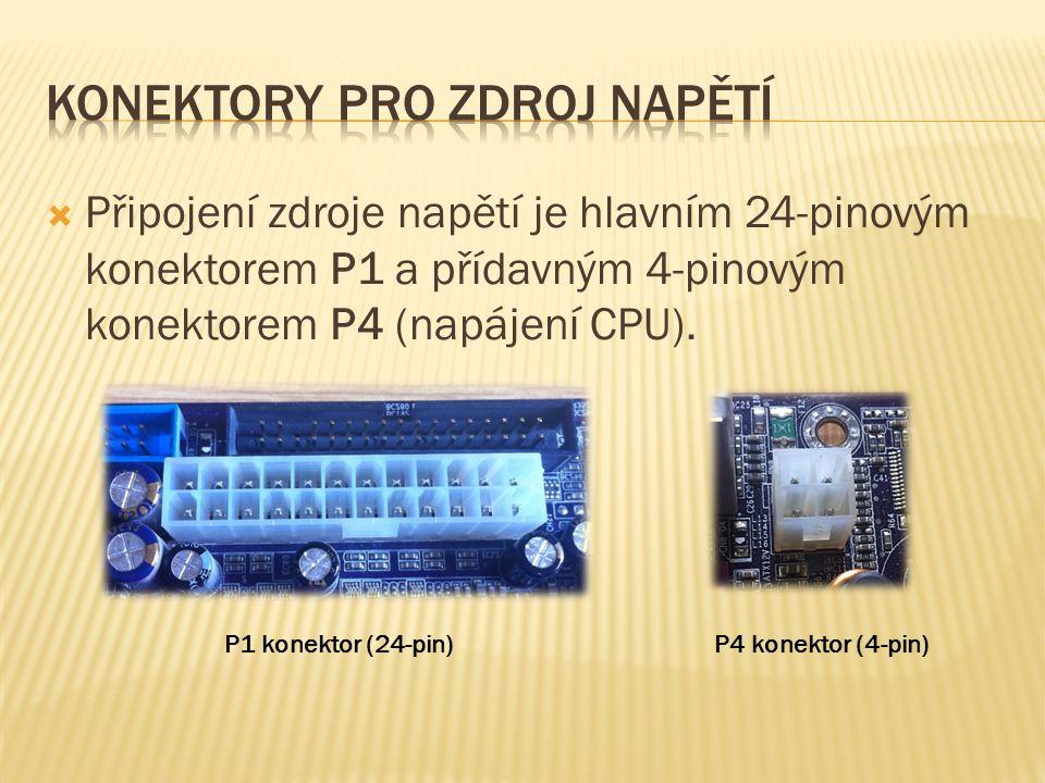  Připojení zdroje napětí je hlavním 24-pinovým konektorem P1 a přídavným 4-pinovým konektorem P4 (napájení CPU).