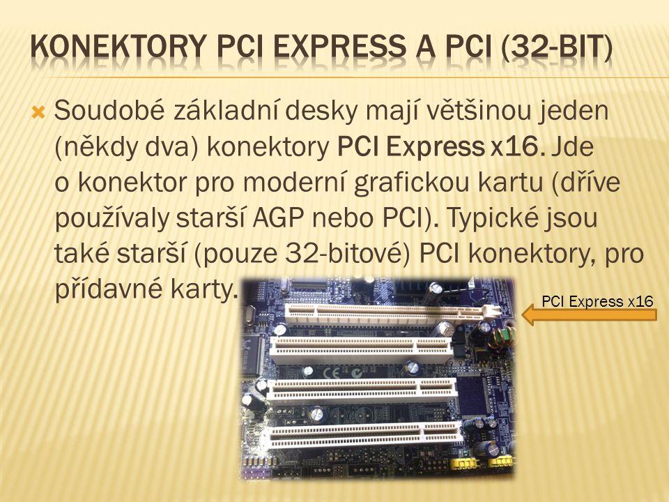  Soudobé základní desky mají většinou jeden (někdy dva) konektory PCI Express x16.