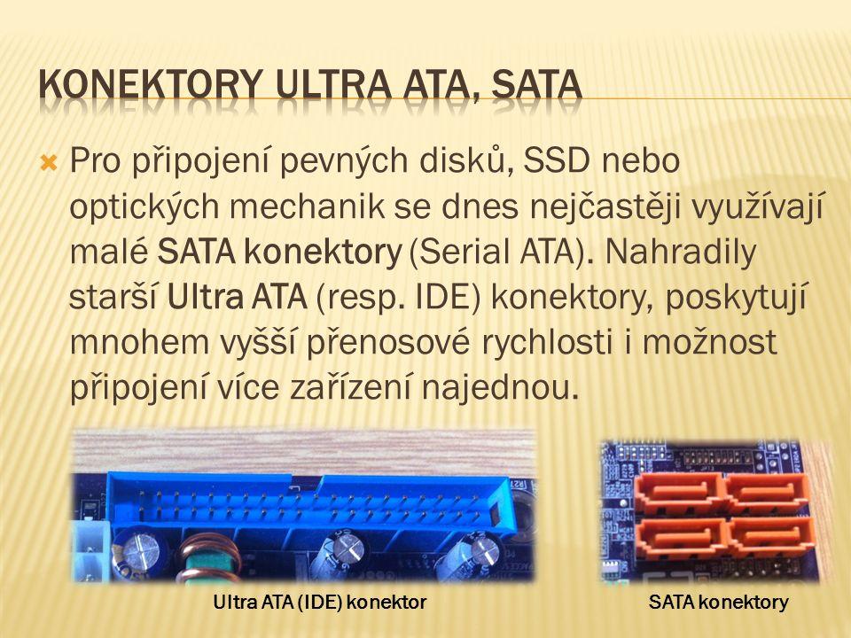  Pro připojení pevných disků, SSD nebo optických mechanik se dnes nejčastěji využívají malé SATA konektory (Serial ATA).
