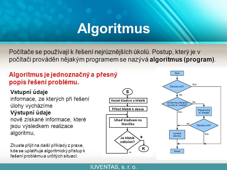 Algoritmus IUVENTAS, s. r. o. Počítače se používají k řešení nejrůznějších úkolů.