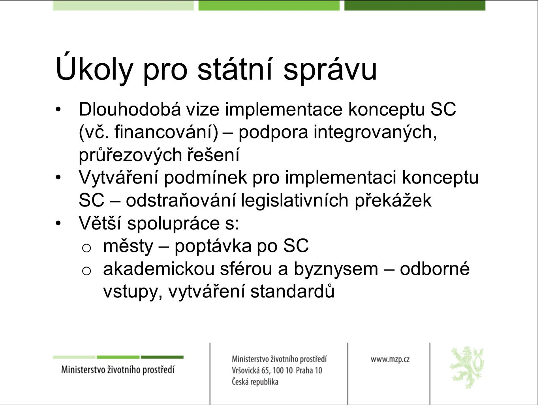 Úkoly pro státní správu Dlouhodobá vize implementace konceptu SC (vč.