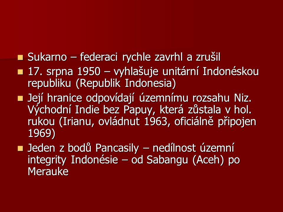 Sukarno – federaci rychle zavrhl a zrušil Sukarno – federaci rychle zavrhl a zrušil 17.