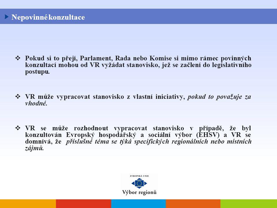  Pokud si to přejí, Parlament, Rada nebo Komise si mimo rámec povinných konzultací mohou od VR vyžádat stanovisko, jež se začlení do legislativního postupu.