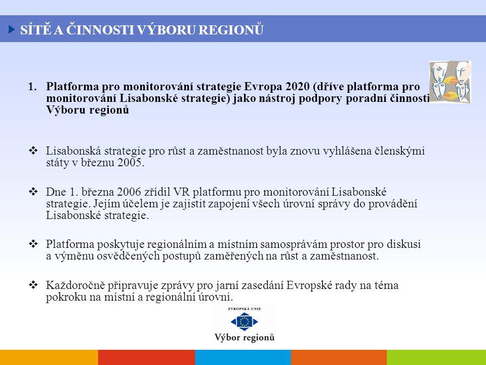 1. Platforma pro monitorování strategie Evropa 2020 (dříve platforma pro monitorování Lisabonské strategie) jako nástroj podpory poradní činnosti Výbo