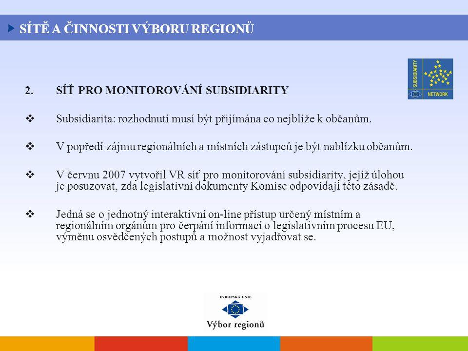 2.SÍŤ PRO MONITOROVÁNÍ SUBSIDIARITY  Subsidiarita: rozhodnutí musí být přijímána co nejblíže k občanům.