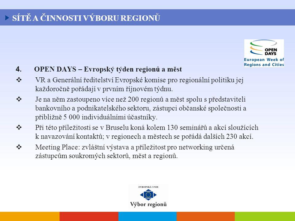 4. OPEN DAYS – Evropský týden regionů a měst  VR a Generální ředitelství Evropské komise pro regionální politiku jej každoročně pořádají v prvním říj
