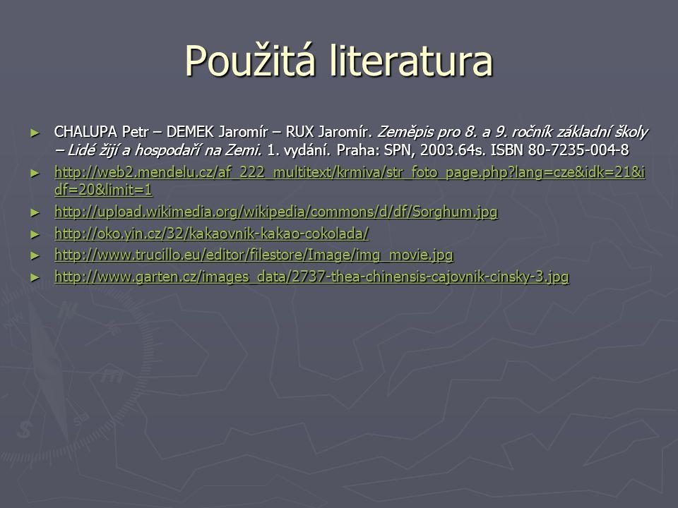 Použitá literatura ► CHALUPA Petr – DEMEK Jaromír – RUX Jaromír.