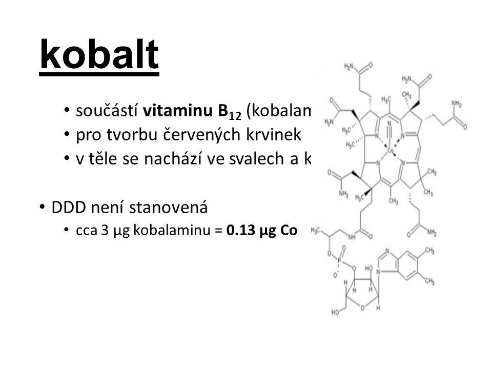 kobalt součástí vitaminu B 12 (kobalamin) pro tvorbu červených krvinek v těle se nachází ve svalech a kostech DDD není stanovená cca 3 µg kobalaminu = 0.13 µg Co