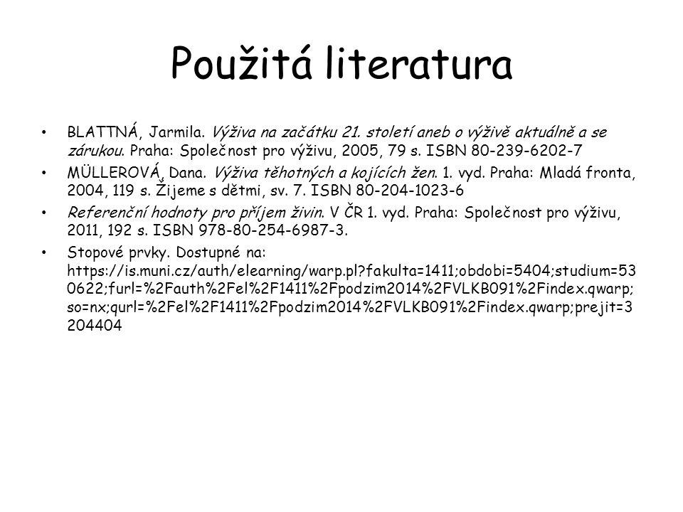 Použitá literatura BLATTNÁ, Jarmila. Výživa na začátku 21.