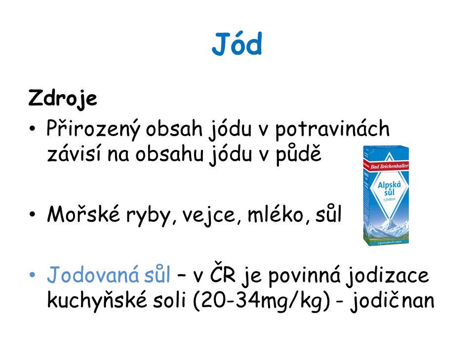 Jód Zdroje Přirozený obsah jódu v potravinách závisí na obsahu jódu v půdě Mořské ryby, vejce, mléko, sůl Jodovaná sůl – v ČR je povinná jodizace kuchyňské soli (20-34mg/kg) - jodičnan