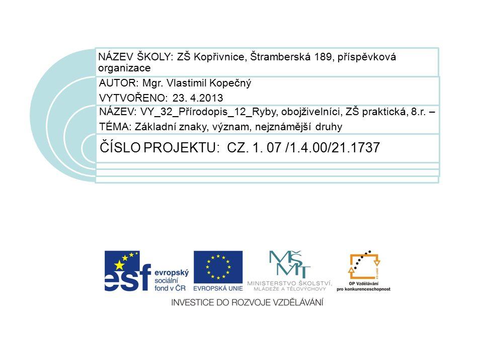 NÁZEV ŠKOLY: ZŠ Kopřivnice, Štramberská 189, příspěvková organizace AUTOR: Mgr.