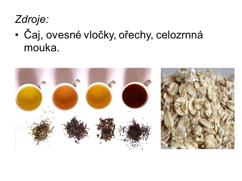 Zdroje: Čaj, ovesné vločky, ořechy, celozrnná mouka.