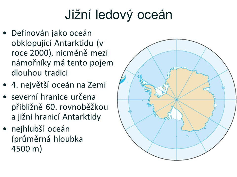 Jižní ledový oceán Definován jako oceán obklopující Antarktidu (v roce 2000), nicméně mezi námořníky má tento pojem dlouhou tradici 4.