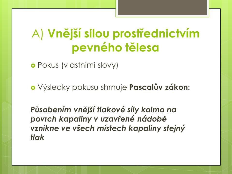 J AK URČÍME TLAK V KAPALINĚ PODLE P ASCALOVA ZÁKONA .