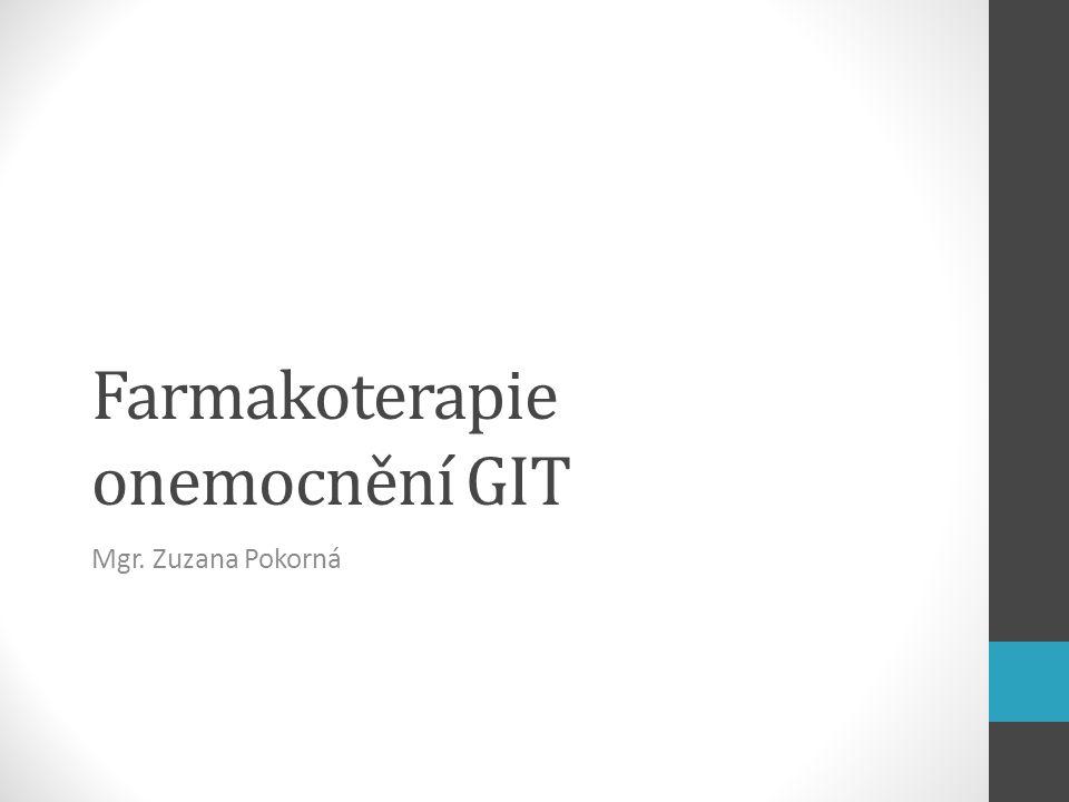 Farmakoterapie onemocnění GIT Mgr. Zuzana Pokorná