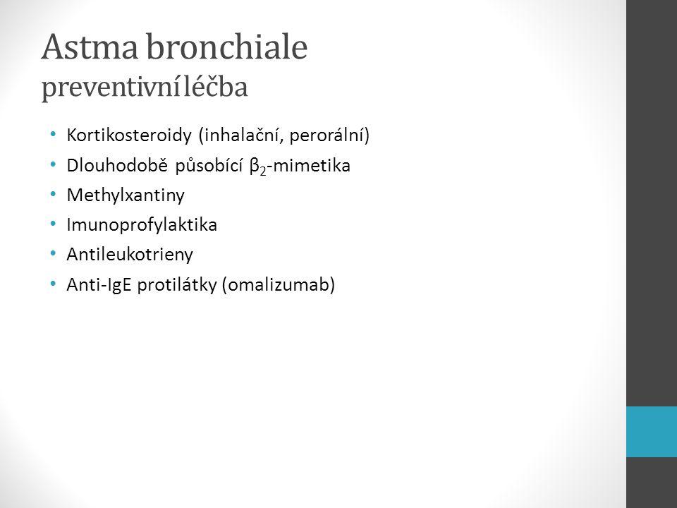Astma bronchiale preventivní léčba Kortikosteroidy (inhalační, perorální) Dlouhodobě působící β 2 -mimetika Methylxantiny Imunoprofylaktika Antileukot