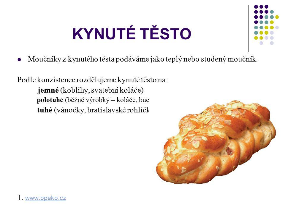KYNUTÉ TĚSTO Moučníky z kynutého těsta podáváme jako teplý nebo studený moučník.