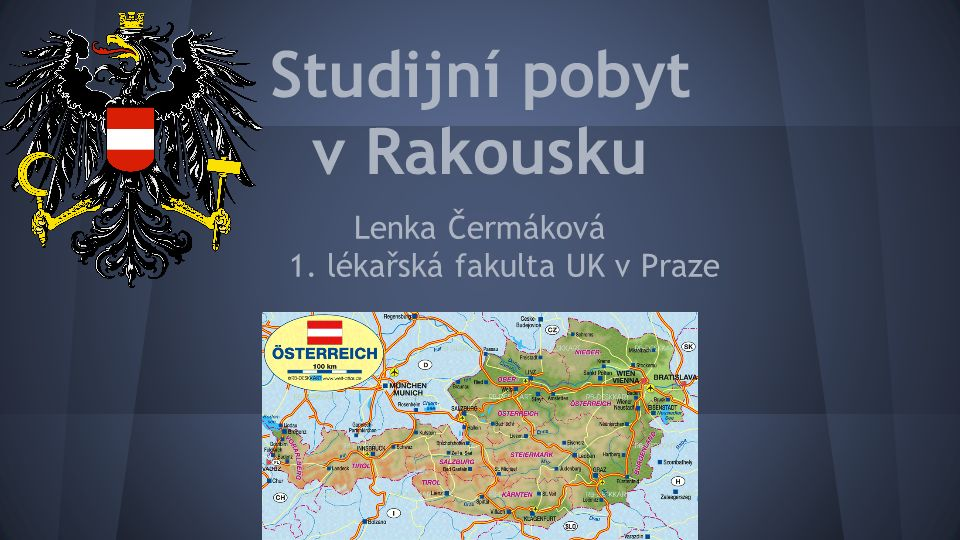 Studijní pobyt v Rakousku Lenka Čermáková 1. lékařská fakulta UK v Praze