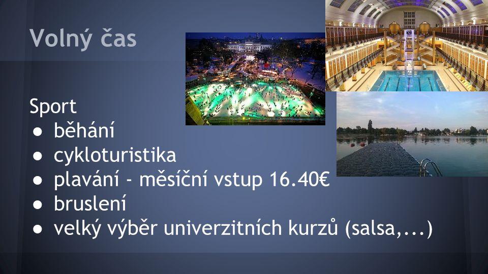 Volný čas Sport ● běhání ● cykloturistika ● plavání - měsíční vstup 16.40€ ● bruslení ● velký výběr univerzitních kurzů (salsa,...)
