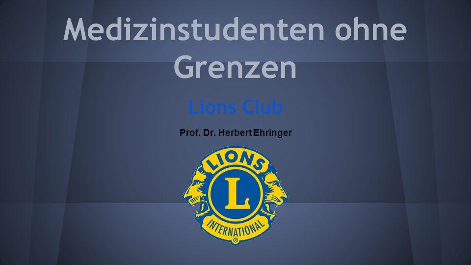 Medizinstudenten ohne Grenzen Lions Club Prof. Dr. Herbert Ehringer