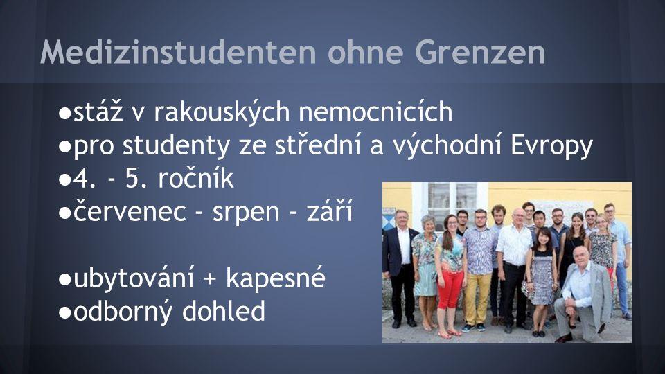 Medizinstudenten ohne Grenzen ●stáž v rakouských nemocnicích ●pro studenty ze střední a východní Evropy ●4.