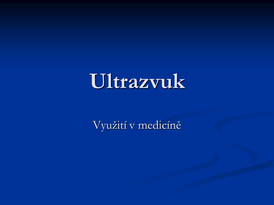 Fyzikální podstata ultrazvuku Zvuky mimo slyšitelné frekvence rozdělujeme na infrazvuk a ultrazvuk.