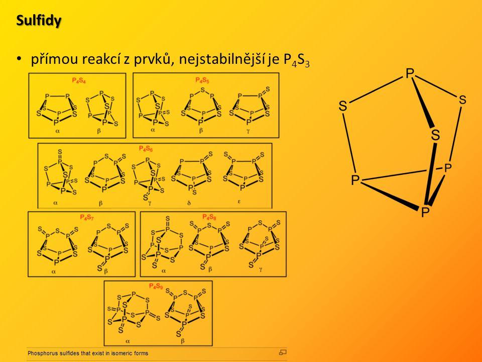 Sulfidy přímou reakcí z prvků, nejstabilnější je P 4 S 3