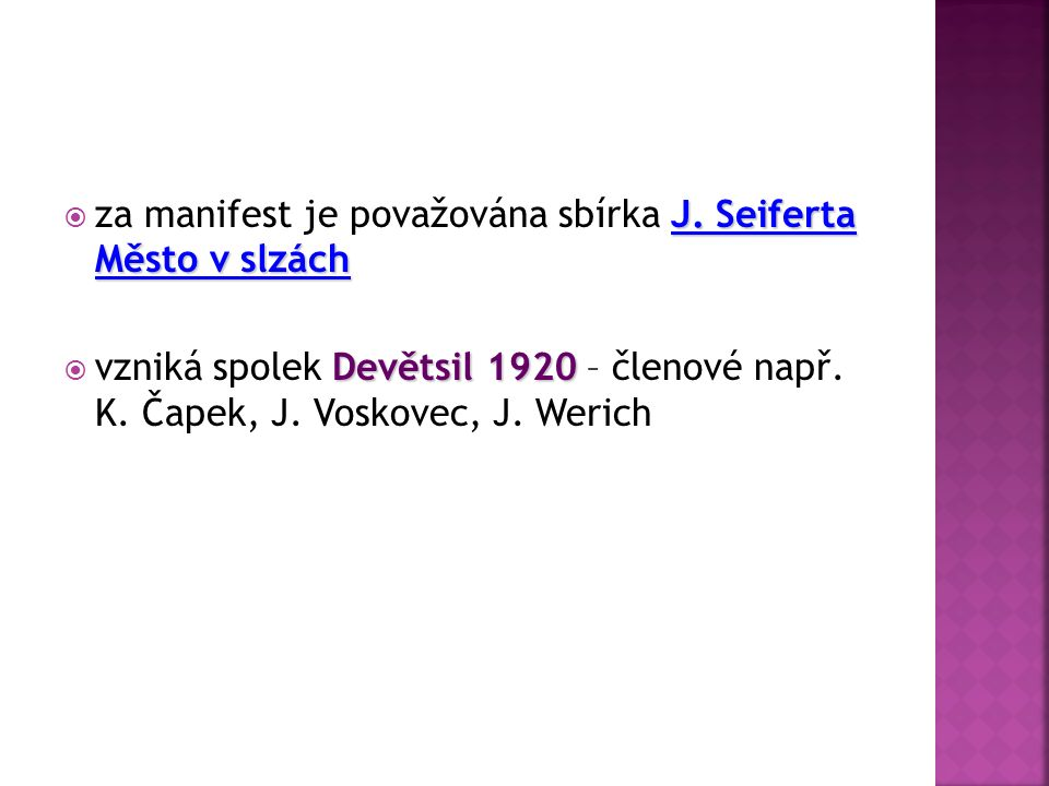 J. Seiferta Město v slzách  za manifest je považována sbírka J.