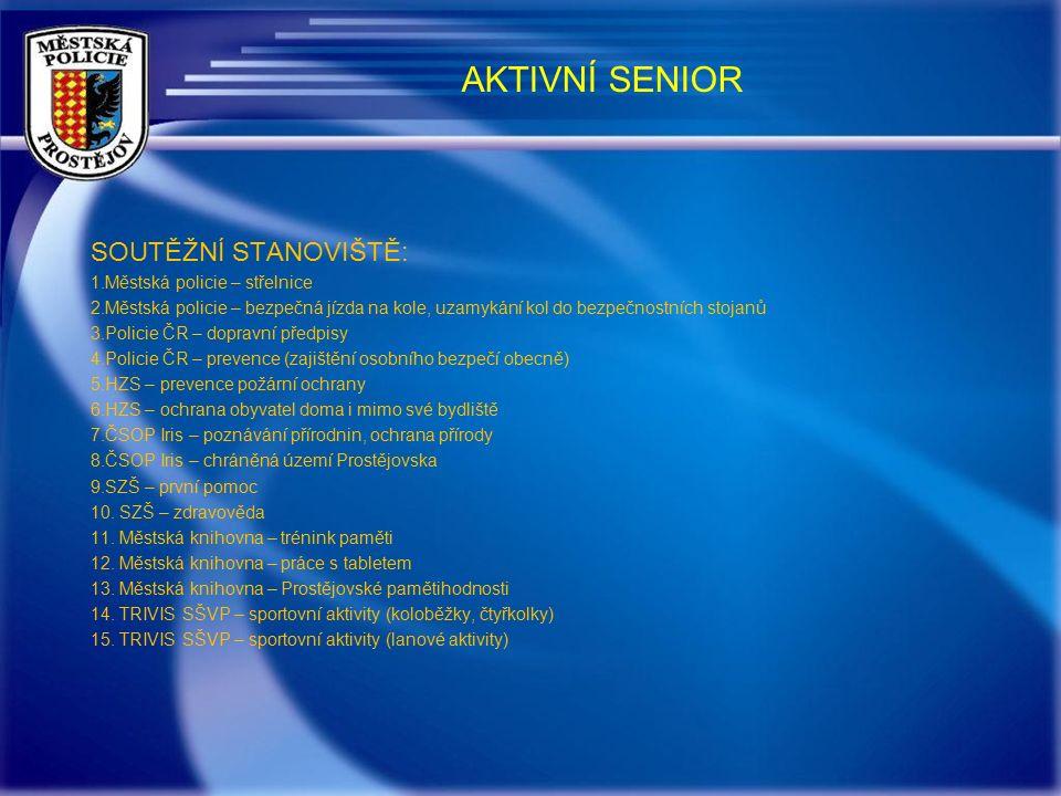 AKTIVNÍ SENIOR Cíl akce: Formou zábavné soutěže seniorům připomenout důležité skutečnosti týkající se zajištění jejich osobního bezpečí na veřejnosti