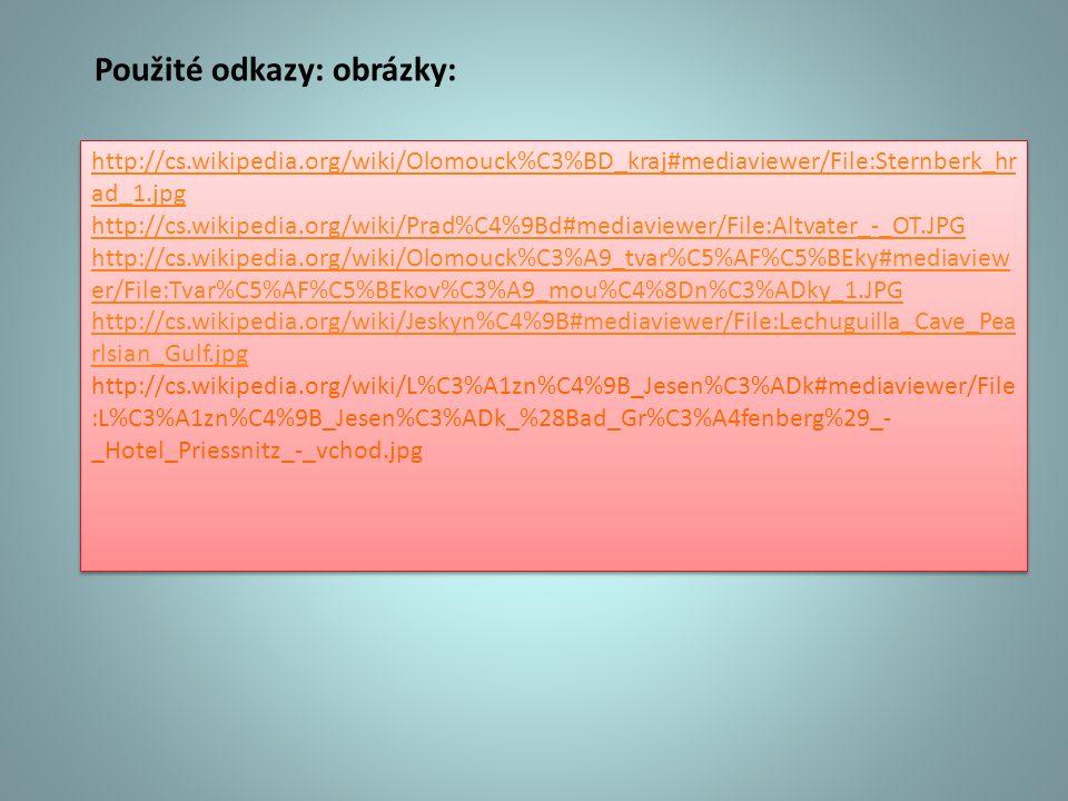 http://cs.wikipedia.org/wiki/Olomouck%C3%BD_kraj#mediaviewer/File:Sternberk_hr ad_1.jpg http://cs.wikipedia.org/wiki/Prad%C4%9Bd#mediaviewer/File:Altv