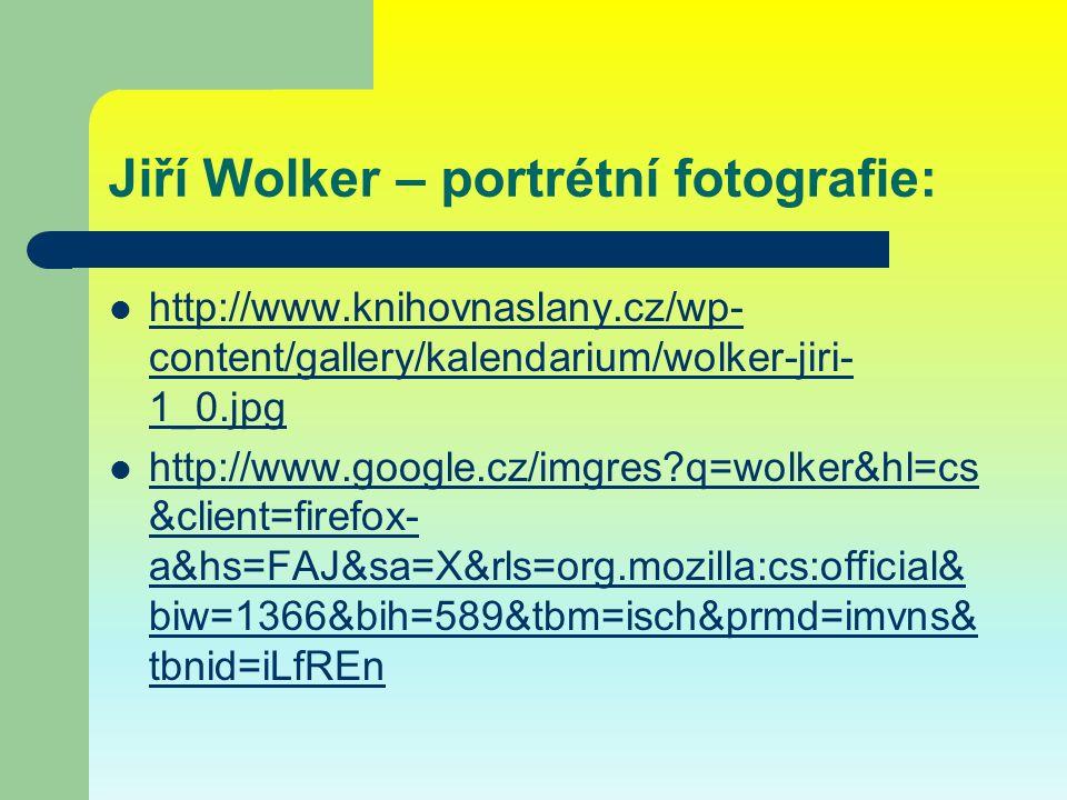Jiří Wolker – portrétní fotografie: http://www.knihovnaslany.cz/wp- content/gallery/kalendarium/wolker-jiri- 1_0.jpg http://www.knihovnaslany.cz/wp- c