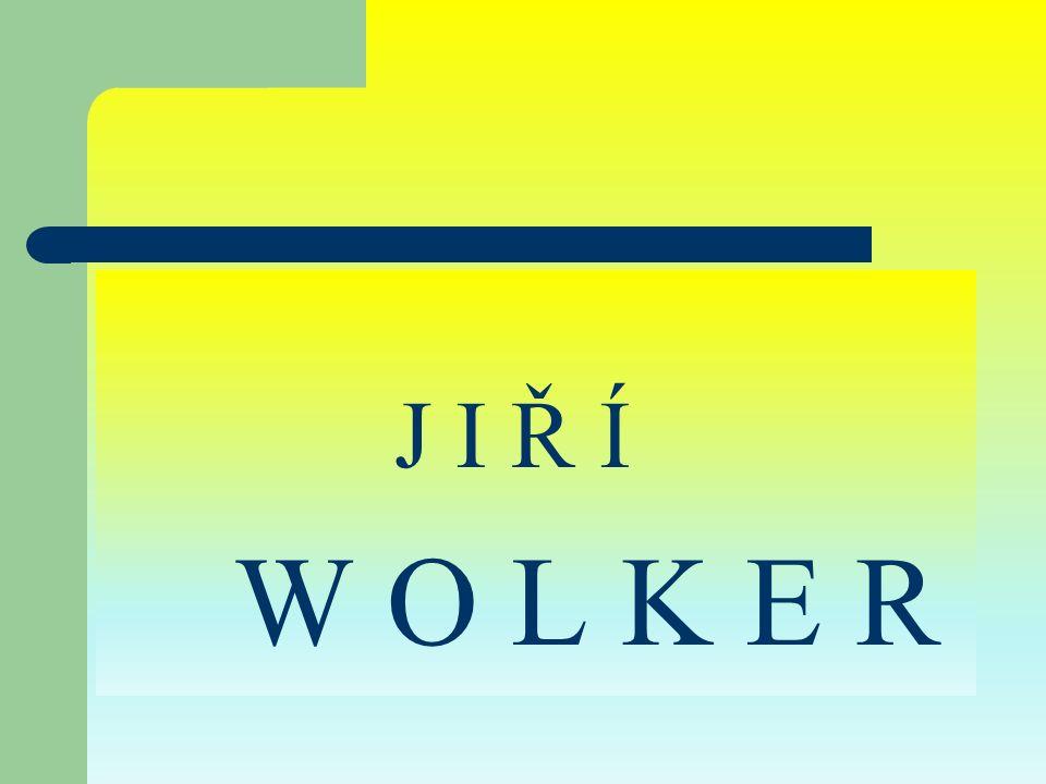 Jiří Wolker – portrétní fotografie: http://www.knihovnaslany.cz/wp- content/gallery/kalendarium/wolker-jiri- 1_0.jpg http://www.knihovnaslany.cz/wp- content/gallery/kalendarium/wolker-jiri- 1_0.jpg http://www.google.cz/imgres?q=wolker&hl=cs &client=firefox- a&hs=FAJ&sa=X&rls=org.mozilla:cs:official& biw=1366&bih=589&tbm=isch&prmd=imvns& tbnid=iLfREn http://www.google.cz/imgres?q=wolker&hl=cs &client=firefox- a&hs=FAJ&sa=X&rls=org.mozilla:cs:official& biw=1366&bih=589&tbm=isch&prmd=imvns& tbnid=iLfREn
