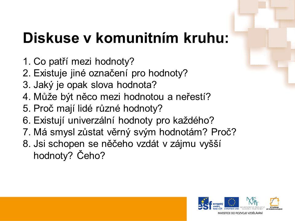 Diskuse v komunitním kruhu: 1. Co patří mezi hodnoty.
