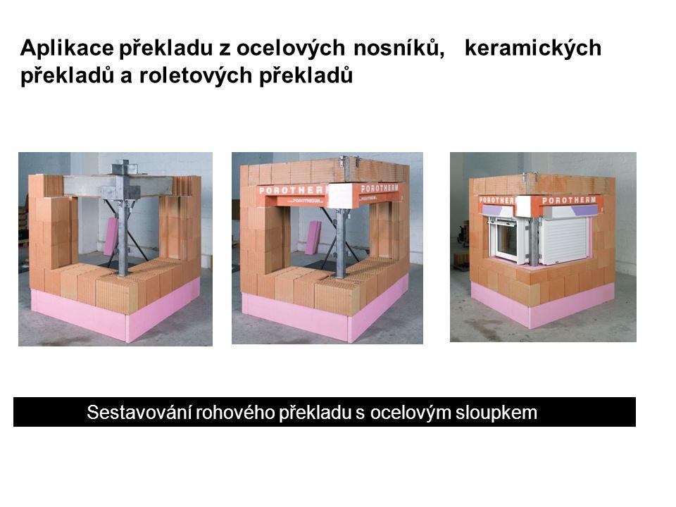 Aplikace překladu z ocelových nosníků, keramických překladů a roletových překladů Sestavování rohového překladu s ocelovým sloupkem