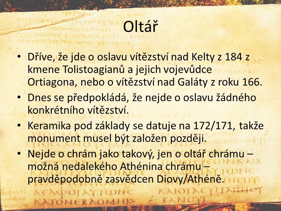 Oltář Dříve, že jde o oslavu vítězství nad Kelty z 184 z kmene Tolistoagianů a jejich vojevůdce Ortiagona, nebo o vítězství nad Galáty z roku 166. Dne