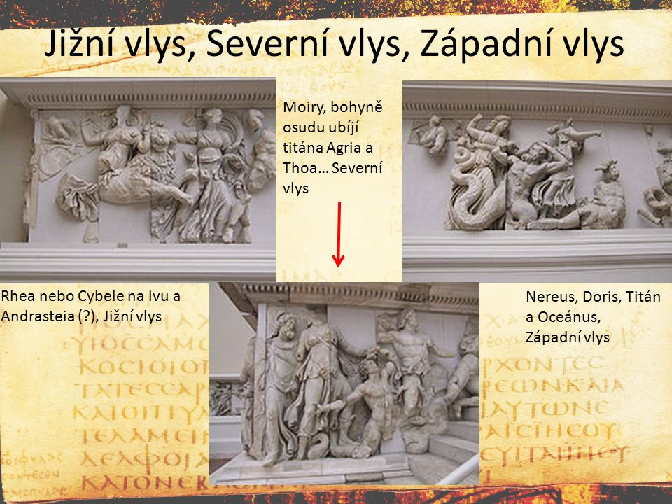 Jižní vlys, Severní vlys, Západní vlys Nereus, Doris, Titán a Oceánus, Západní vlys Rhea nebo Cybele na lvu a Andrasteia (?), Jižní vlys Moiry, bohyně
