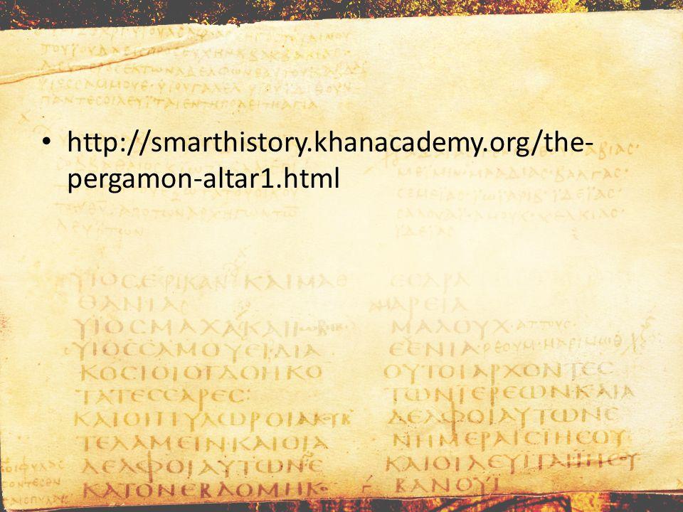 http://smarthistory.khanacademy.org/the- pergamon-altar1.html