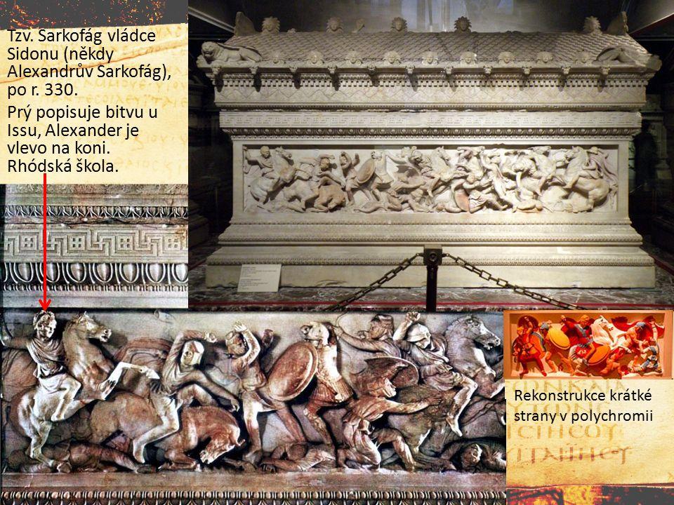 Tzv. Sarkofág vládce Sidonu (někdy Alexandrův Sarkofág), po r. 330. Prý popisuje bitvu u Issu, Alexander je vlevo na koni. Rhódská škola. Rekonstrukce