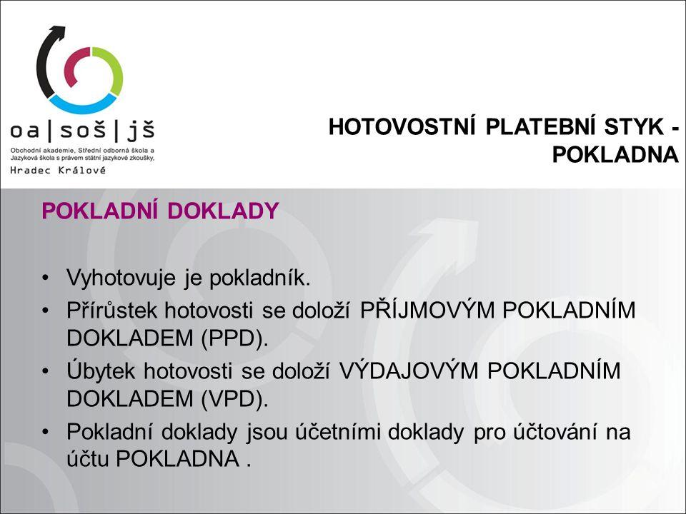 HOTOVOSTNÍ PLATEBNÍ STYK - POKLADNA ÚČET 211 – POKLADNA Je rozvahový účet AKTIVNÍ.