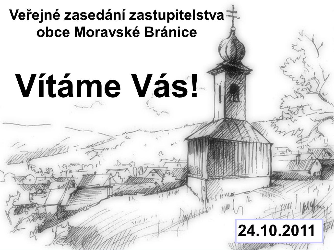 Zasedání zastupitelstva obce Moravské Bránice 24. říjen 2011 Bod / 17 Vítáme Vás.