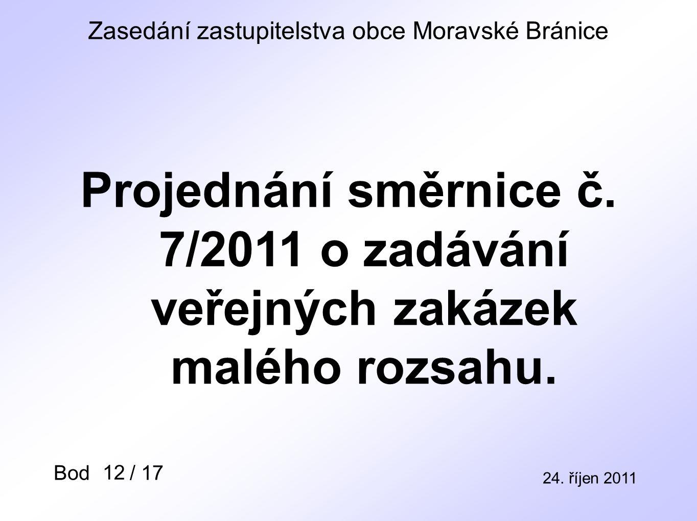Zasedání zastupitelstva obce Moravské Bránice 24. říjen 2011 Bod / 17 Projednání směrnice č.
